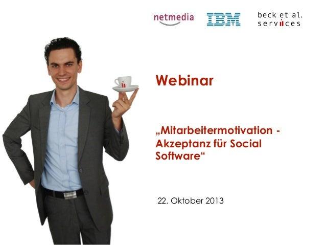 """Webinar """"Mitarbeitermotivation Akzeptanz für Social Software""""  22. Oktober 2013"""