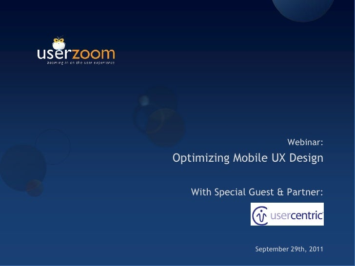 Webinar: <br />Optimizing Mobile UX Design<br />With Special Guest & Partner:<br />September 29th, 2011<br />