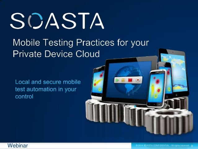Mobile Testing Practices for your Private Device Cloud