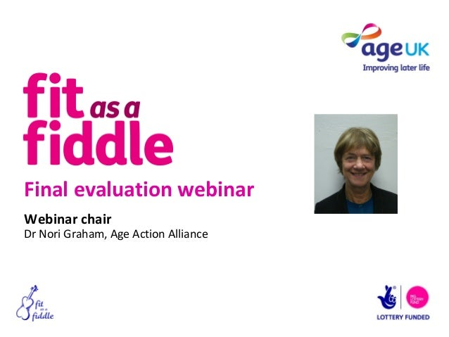 Final evaluation webinarWebinar chairDr Nori Graham, Age Action Alliance