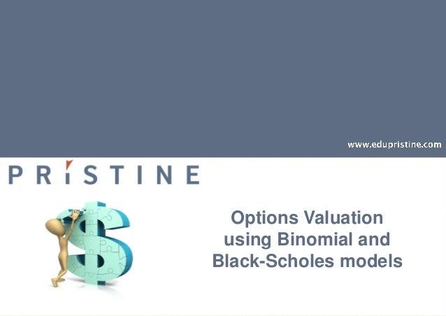 Options Valuationusing Binomial andBlack-Scholes models