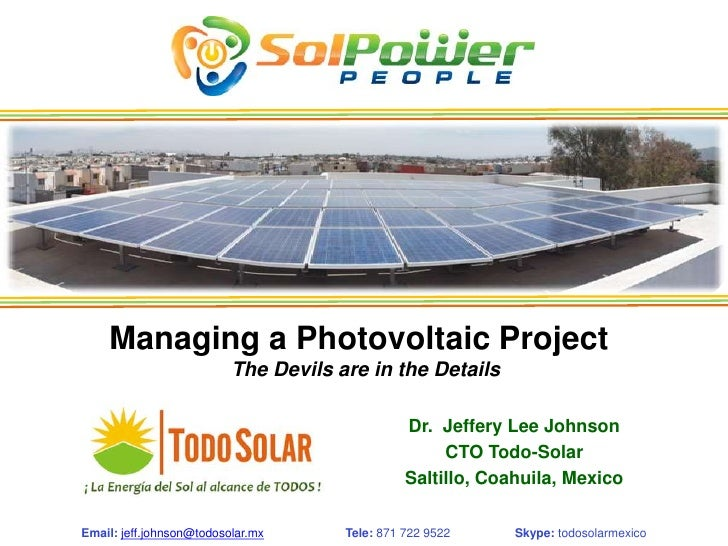 Managing a Photovoltaic Project                          The Devils are in the Details                                    ...
