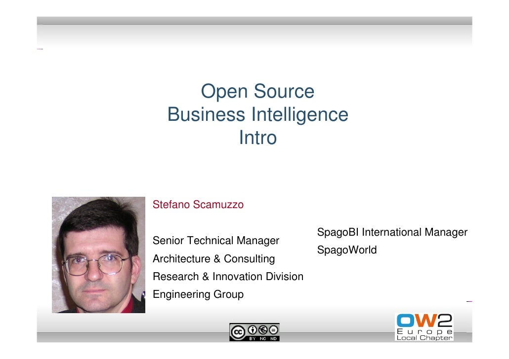Open Source  Business Intelligence         IntroStefano Scamuzzo                                 SpagoBI International Man...