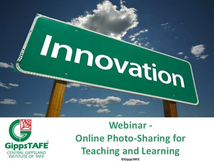 Webinar -<br />Online Photo-Sharing for <br />Teaching and Learning<br />©GippsTAFE<br />
