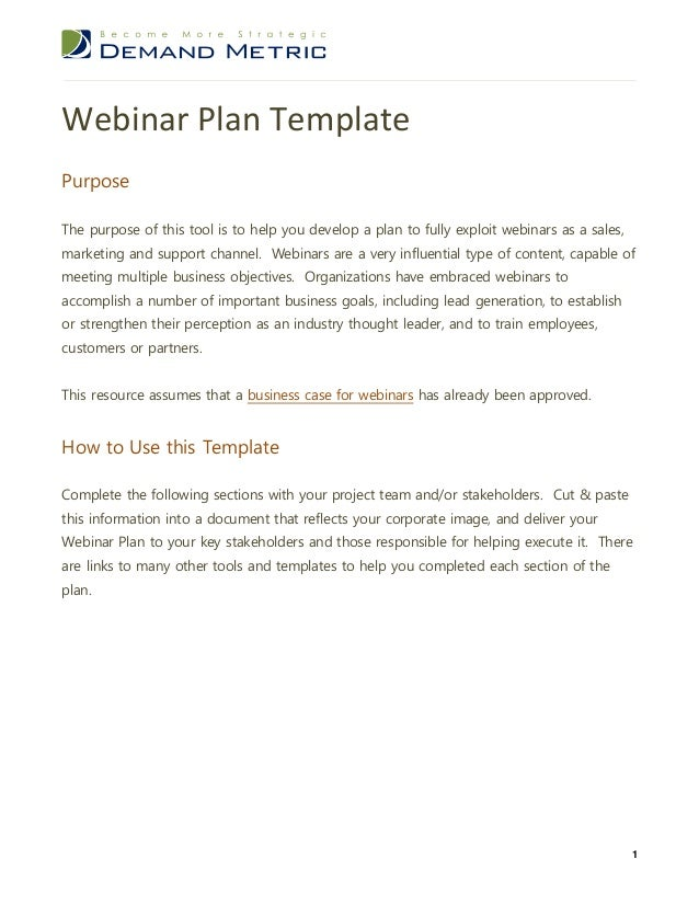 Webinar Plan TemplatePurposeThe purpose of this tool is to help you develop a plan to fully exploit webinars as a sales,ma...