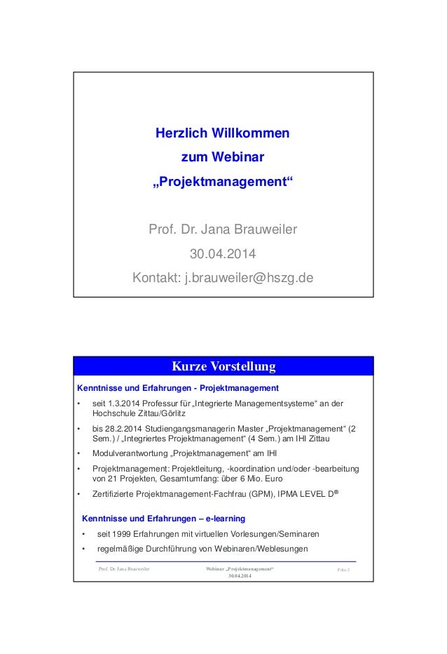 """Folie 1Prof. Dr. Jana Brauweiler Webinar """"Projektmanagement"""" 30.04.2014 1 Herzlich Willkommen zum Webinar """"Projektmanageme..."""