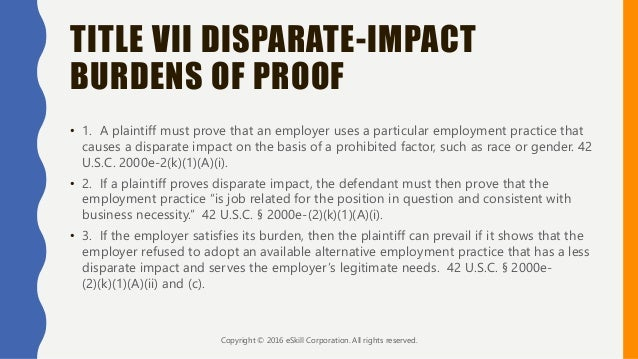 disparate impact case study Disparate treatment has a similar name but differs from disparate impact while disparate impact may not be intentional, disparate treatment is the more obvious version: purposefully treating individuals from one group in a way that results in a negative impact.