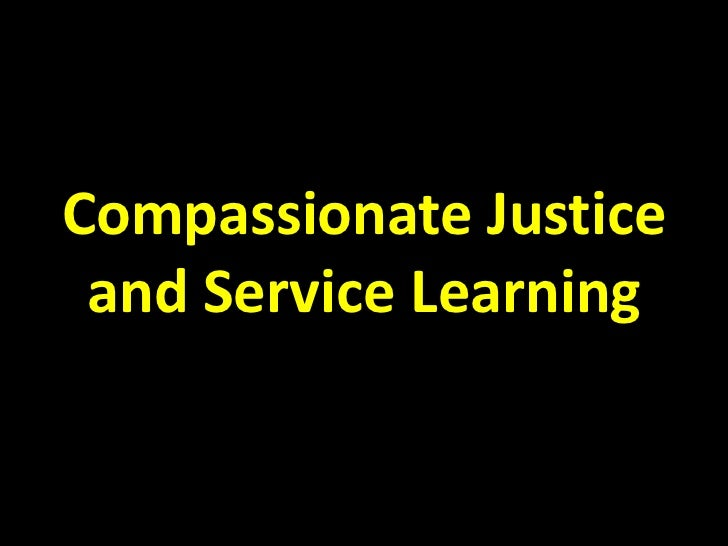 Compassionate Justice and Service Learning