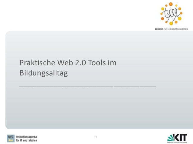 Praktische Web 2.0 Tools im Bildungsalltag ________________________________ 1