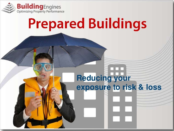 Prepared Buildings - Reducing Your Exposure to Risk & Loss