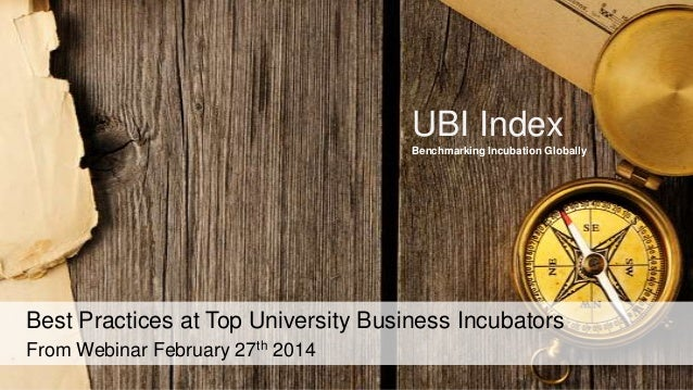 UBI Index Benchmarking Incubation Globally  Best Practices at Top University Business Incubators From Webinar February 27t...