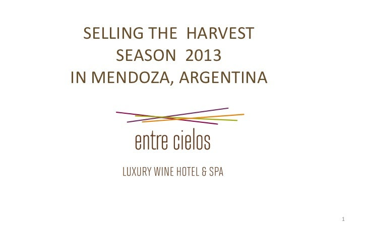 SELLING THE HARVEST      SEASON 2013IN MENDOZA, ARGENTINA                        1