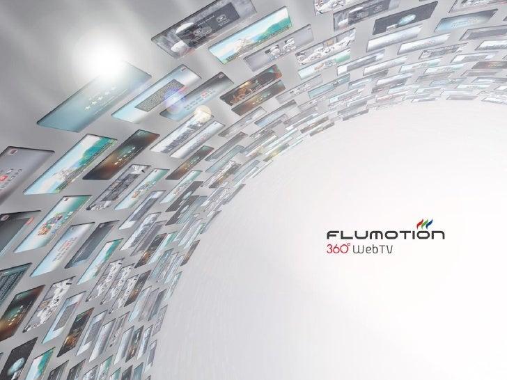 Agenda  1. Flumotion  2. Retos de la industria  3. Beneficios de la tecnología  4. Beneficios de WebTV  5. Experiencia de ...