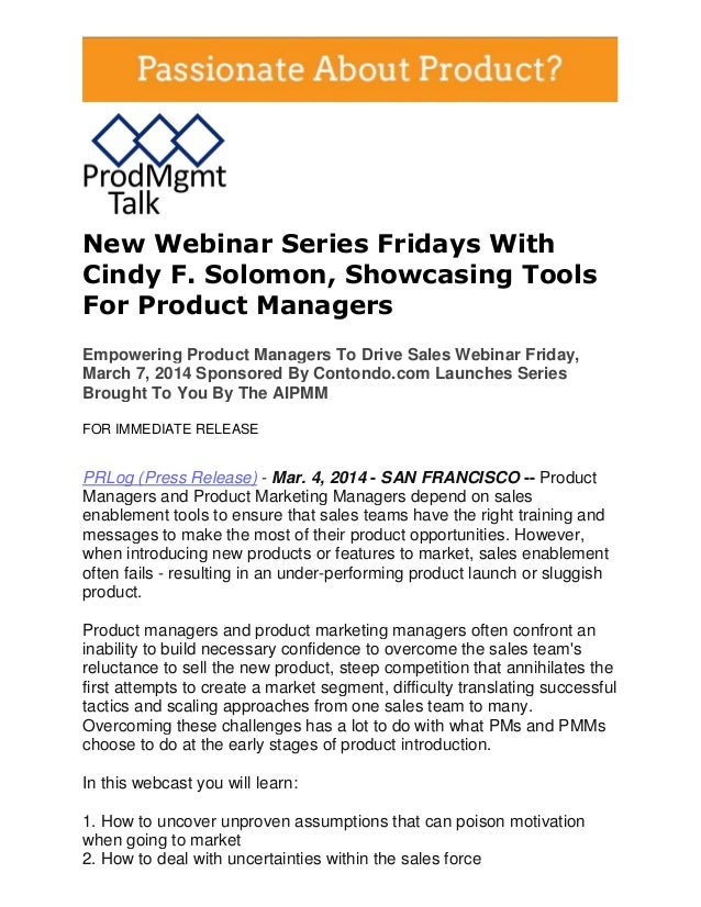 Empowering Product Managers To Drive Sales Webinar Friday, March 7, 2014 Sponsored By Contondo.com Launches Series Brought To You By The AIPMM