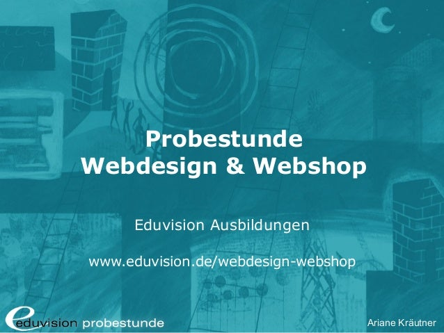 Ariane Kräutner Probestunde Webdesign & Webshop Eduvision Ausbildungen www.eduvision.de/webdesign-webshop