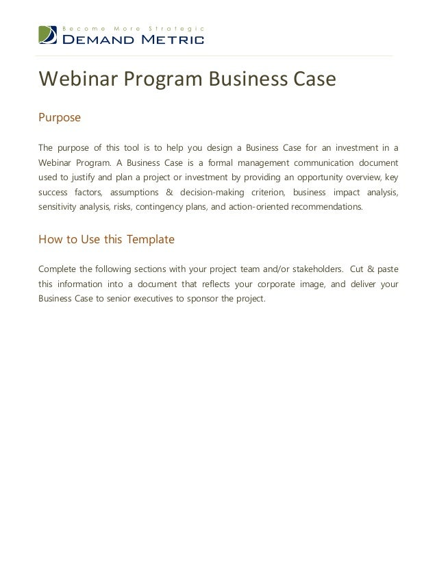 Webinar Program Business CasePurposeThe purpose of this tool is to help you design a Business Case for an investment in aW...