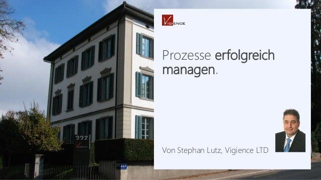 Prozesse erfolgreich managen. Von Stephan Lutz, Vigience LTD
