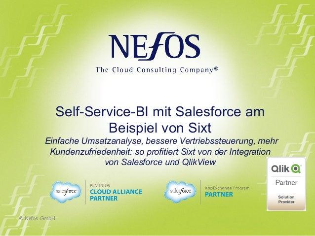 © Nefos GmbH  Self-Service-BI mit Salesforce am  Beispiel von Sixt  Einfache Umsatzanalyse, bessere Vertriebssteuerung, me...