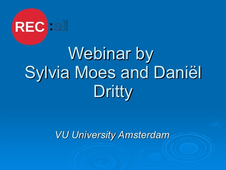 Webinar by  Sylvia Moes and Daniël Dritty VU University Amsterdam