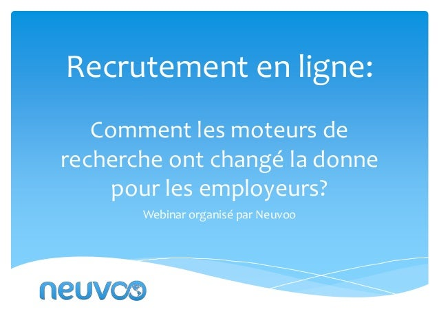 Recrutement en ligne: Comment les moteurs de recherche ont changé la donne pour les employeurs? Webinar organisé par Neuvo...