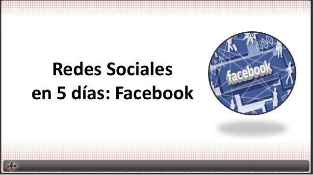 Redes Sociales en 5 días: Facebook