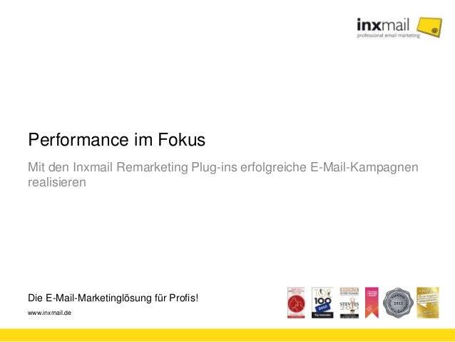 Die E-Mail-Marketinglösung für Profis! www.inxmail.de Performance im Fokus Mit den Inxmail Remarketing Plug-ins erfolgreic...