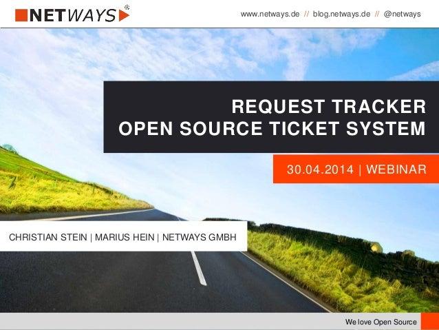 www.netways.de // blog.netways.de // @netways We love Open Source 30.04.2014   WEBINAR REQUEST TRACKER OPEN SOURCE TICKET ...