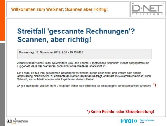 Willkommen zum Webinar: Scannen aber richtig!  *)  *) Keine Rechts- oder Steuerberatung! 1