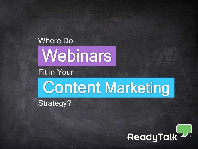 Where do Webinars fit in your Content Marketing Strategy?