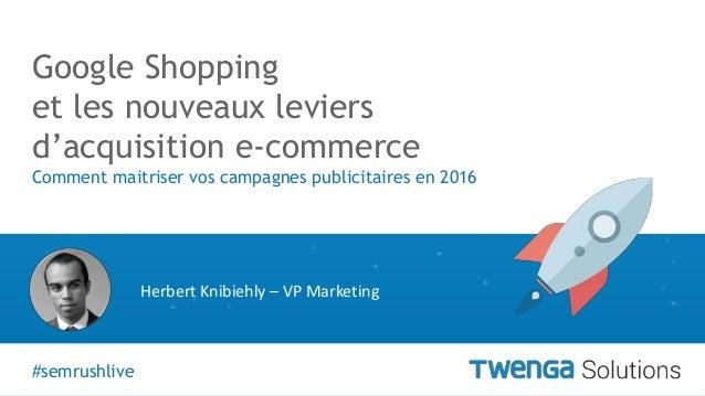 #semrushlive v Google Shopping et les nouveaux leviers d'acquisition e-commerce Comment maitriser vos campagnes publicitai...