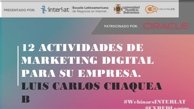 #WebinarsInterlat 12 actividades marketing digital 2014 por Luis Carlos Chaquea