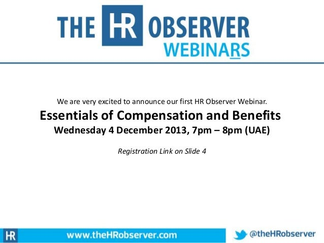We are very excited to announce our first HR Observer Webinar.  Essentials of Compensation and Benefits Wednesday 4 Decemb...