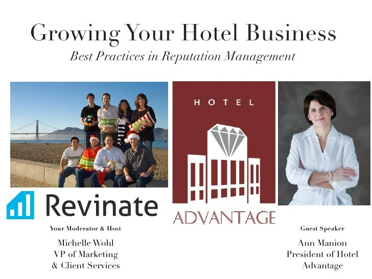 Growing Your Hotel Business       Best Practices in Reputation Management Your Moderator & Host                           ...