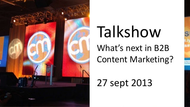 Talkshow What's next in B2B Content Marketing? 27 sept 2013