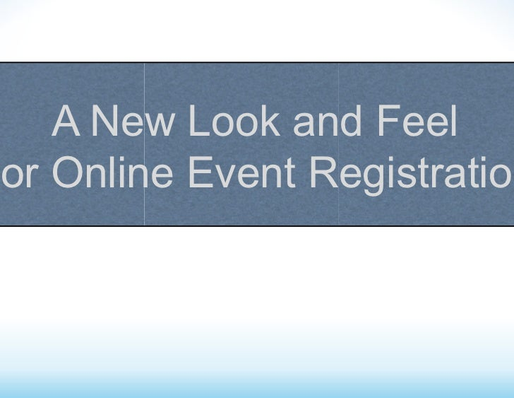 A New Look and FeelFor Online Event Registration