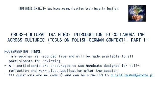 CROSS-CULTURAL TRAINING: INTRODUCTION TO COLLABORATING ACROSS CULTURES (FOCUS ON POLISH-GERMAN CONTEXT)- PART II BUSINESS ...