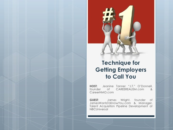 """Technique for Getting Employersto Call You<br />HOST:  Jeanine Tanner """"J.T."""" O'Donnell, founder of CAREEREALISM.com & Care..."""