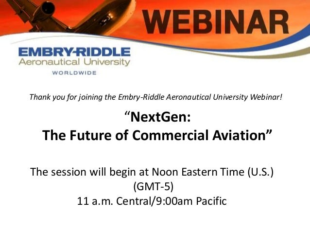Erau webinar slides nextgen the future of commerical for Planning your dreams org