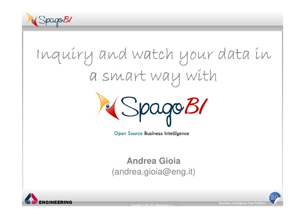 Inquiry and watch your data in        a smart way with                Andrea Gioia          (andrea.gioia@eng.it)