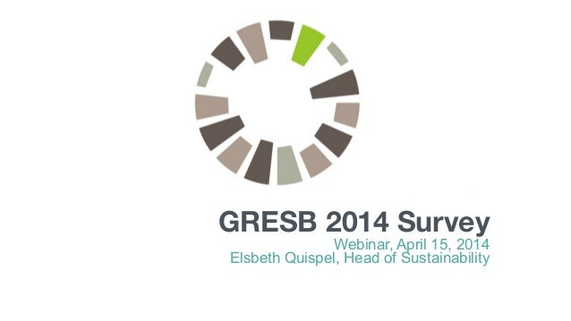 GRESB 2014 Survey Webinar, April 15, 2014 Elsbeth Quispel, Head of Sustainability