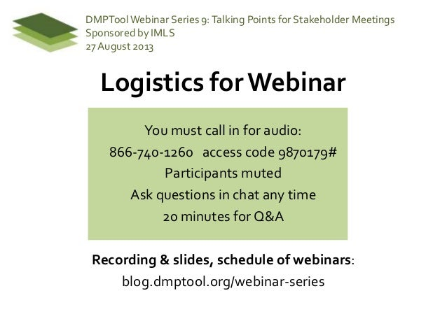 Logistics for Webinar You must call in for audio: 866-740-1260 access code 9870179# Participants muted Ask questions in ch...