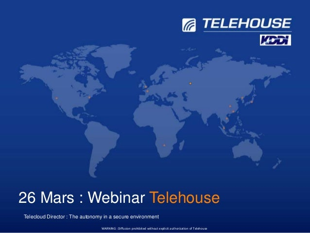 26 Mars : Webinar TelehouseAny sub-copy can go here Any sub-copy can go here Any sub-copy can go here  Telecloud Director ...