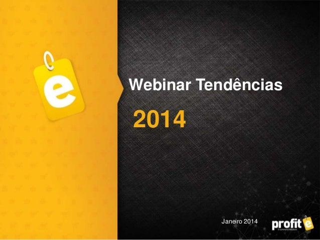 Webinar Tendências  2014  Janeiro 2014