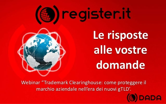 """Le risposte alle vostre domande Webinar """"Trademark Clearinghouse: come proteggere il marchio aziendale nell'era dei nuovi ..."""