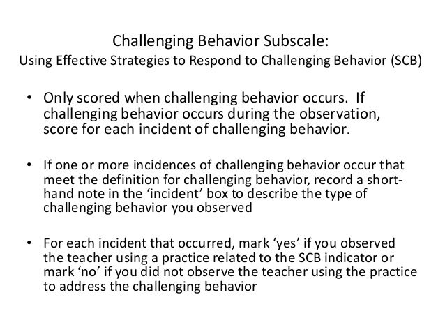 responding to challenging behaviour Responding to challenging behaviours 35 challenging however, when a practical approaches to behaviour management in the classroom9.