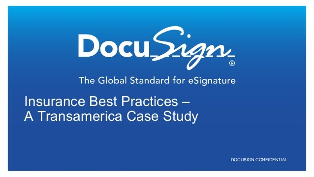 DOCUSIGN CONFIDENTIAL Insurance Best Practices – A Transamerica Case Study