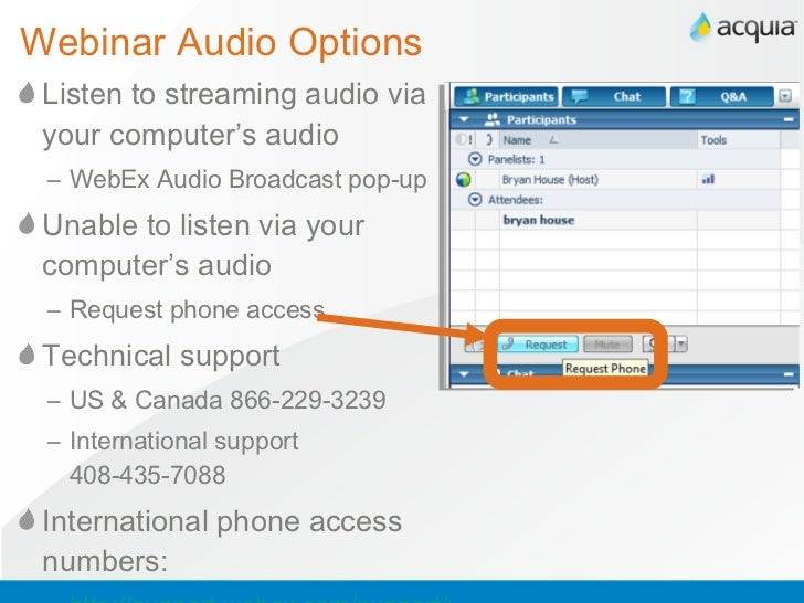 Webinar Audio Options <ul><li>Listen to streaming audio via your computer's audio </li></ul><ul><ul><li>WebEx Audio Broadc...