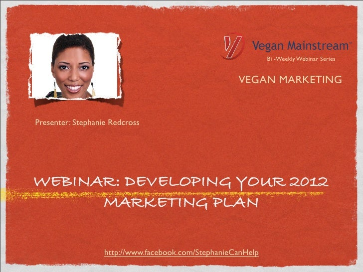 Bi -Weekly Webinar Series                                                     VEGAN MARKETINGPresenter: Stephanie Redcross...