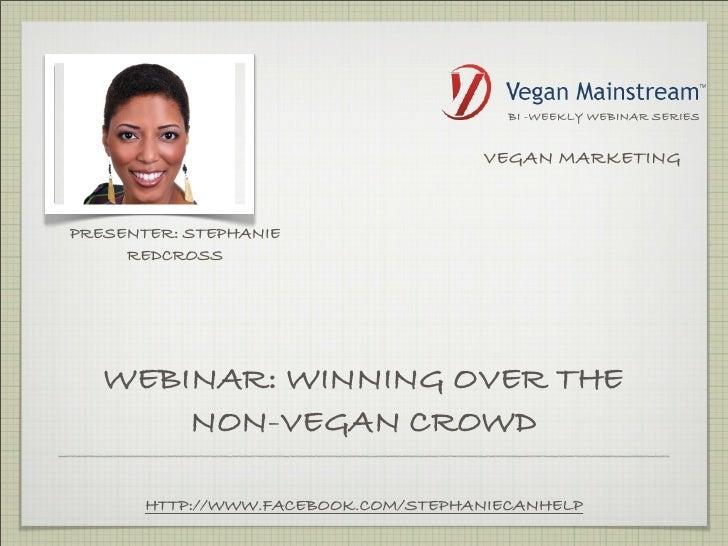 Webinar: Winning Over The Non-Vegan Crowd