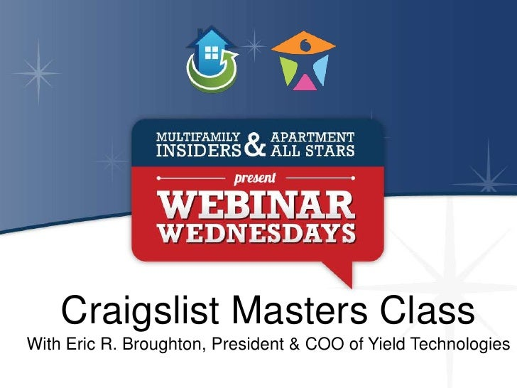 Craigslist Masters ClassWith Eric R. Broughton, President & COO of Yield Technologies